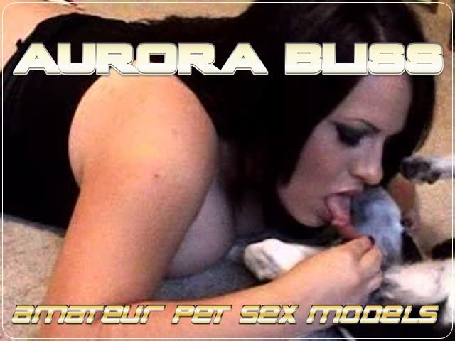 Aurora Bliss - Amateur Pet Sex Models